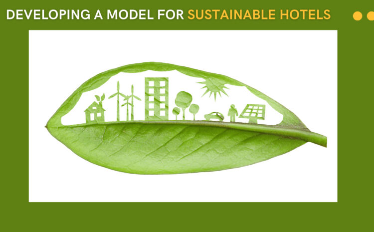 Developing a Model for Sustainable Hotels