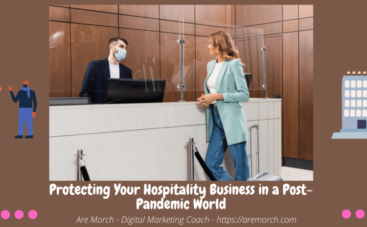 Protecting Your Hospitality Business in a Post-Pandemic World
