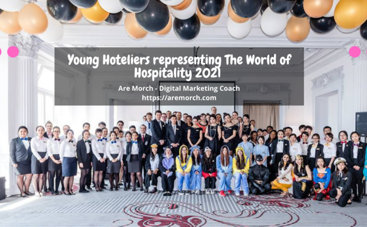 Young Hoteliers representing The World of Hospitality 2021