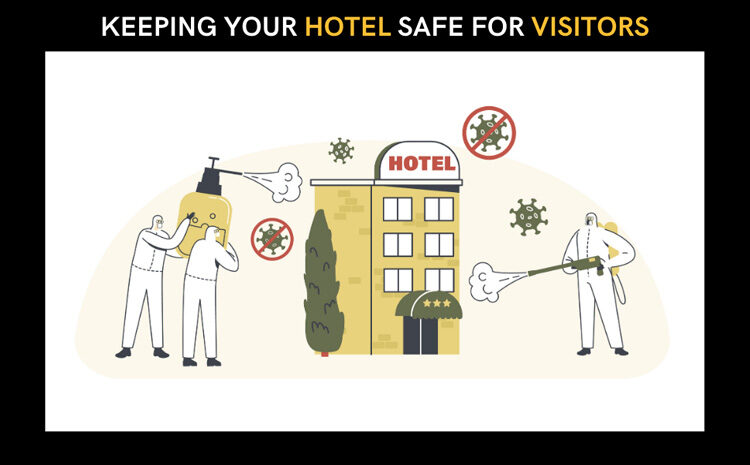 Keeping Your Hotel Safe for Visitors